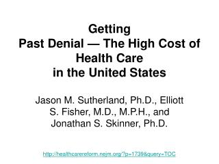 Getting Past Denial — The High Cost of Health Care in the United States