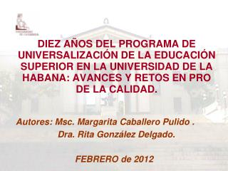 Autores: Msc. Margarita Caballero Pulido .                   Dra. Rita Gonz�lez Delgado.