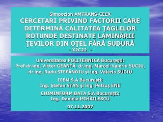 Simpozion AMTRANS-CEEX CERCETARI PRIVIND FACTORII CARE DETERMINA CALITATEA TAGLELOR ROTUNDE DESTINATE LAMINARII TEVILOR