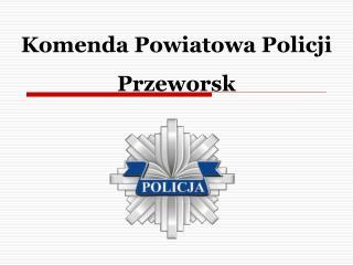 Komenda Powiatowa Policji Przeworsk