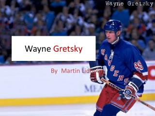 Wayne  Gretsky