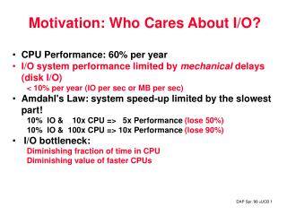Motivation: Who Cares About I/O?