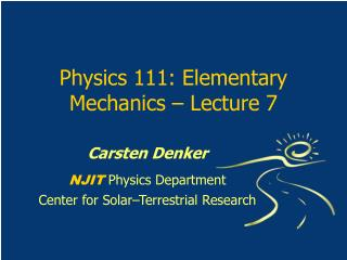 Physics 111: Elementary Mechanics   Lecture 7