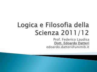 Logica e Filosofia della Scienza 2011/12