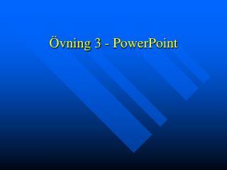 vning 3 - PowerPoint