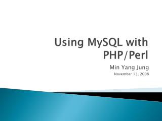 Using  MySQL  with PHP/Perl