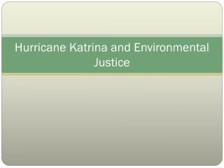 Hurricane Katrina and Environmental Justice