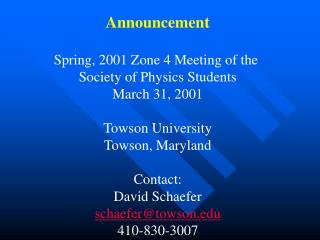 Announcement Spring, 2001 Zone 4 Meeting of the  Society of Physics Students March 31, 2001