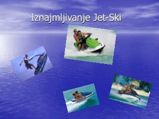 Iznajmljivanje Jet-Ski