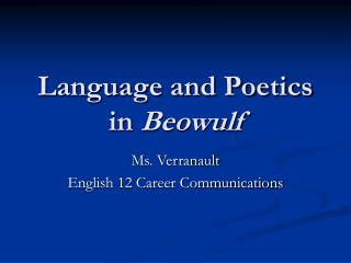 Language and Poetics in  Beowulf