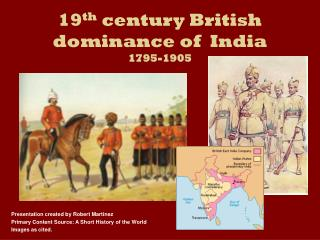 19 th  century British dominance of  India 1795-1905