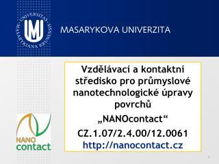 Projekt Operačního programu Vzdělávání pro konkurenceschopnost Reg . č. CZ.1.07/2.4.00/12.0061