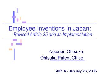 Employee Inventions in Japan:    	 Revised Article 35 and its Implementation