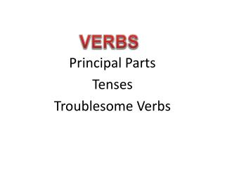 Principal Parts Tenses Troublesome Verbs