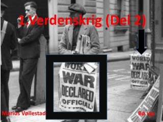 1.Verdenskrig (Del 2)