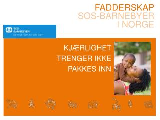 Fadderskap Sos-barnebyer i  norge