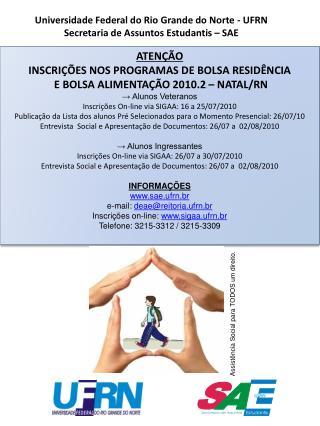Universidade Federal do Rio Grande do Norte - UFRN Secretaria de Assuntos Estudantis – SAE