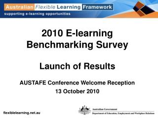2010 E-learning Benchmarking Survey Launch of Results AUSTAFE Conference Welcome Reception