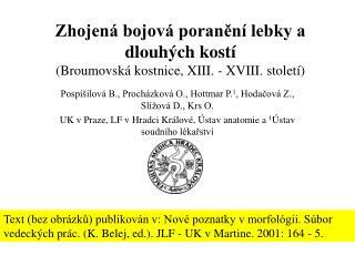 Zhojená bojová poranění lebky a dlouhých kostí  (Broumovská kostnice, XIII. - XVIII. století)