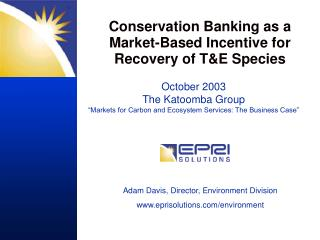 Conservation Banking as a Market-Based Incentive for Recovery of T&E Species