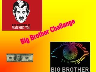 Big Brother Challange