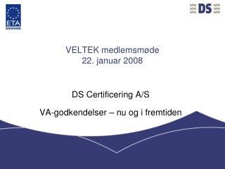 VELTEK medlemsmøde 22. januar 2008