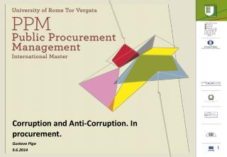 Corruption  and Anti- Corruption . In  procurement . Gustavo  Piga 9.6.2014