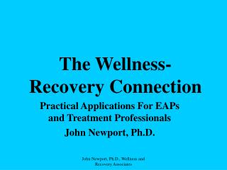 The Wellness- Recovery Connection