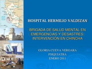 HOSPITAL HERMILIO VALDIZAN  BRIGADA DE SALUD MENTAL EN EMERGENCIAS Y DESASTRES: INTERVENCI N EN CHINCHA