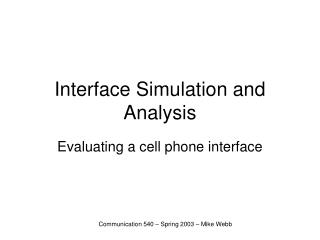 Interface Simulation and Analysis