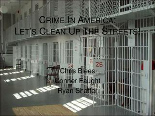 Crime In America: Let�s Clean Up The Streets!