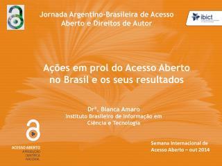 Ações em prol do Acesso Aberto no Brasil e os seus resultados