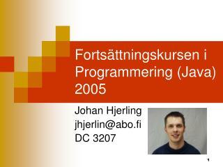Fortsättningskursen i Programmering (Java) 2005