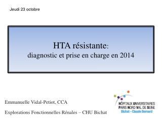 HTA résistante : diagnostic et prise en charge en 2014