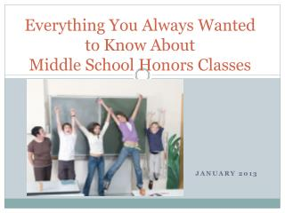 Everything You Always Wanted to Know About  Middle School Honors Classes