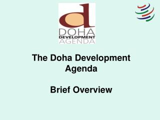 The Doha Development Agenda    Brief Overview
