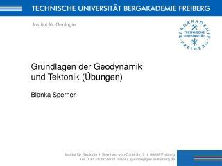 Institut für Geologie  I  Bernhard-von-Cotta-Str. 2  I  09599 Freiberg