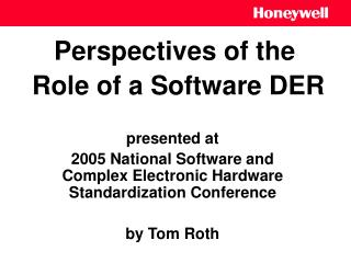 Perspectives of the  Role of a Software DER