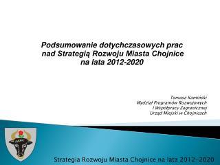 Podsumowanie dotychczasowych prac  nad Strategią Rozwoju Miasta Chojnice  na lata 2012-2020