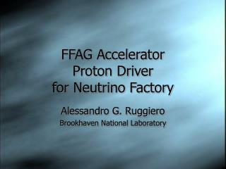 FFAG Accelerator Proton Driver for Neutrino Factory