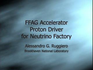 FFAG Accelerator Proton Driver for Neutrino Factory