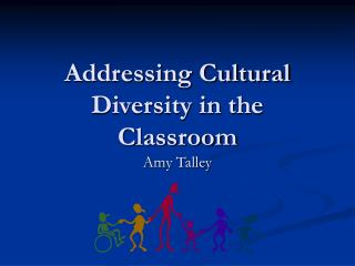 Addressing Cultural Diversity in the Classroom