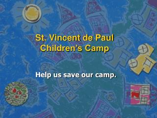 St. Vincent de Paul  Children s Camp