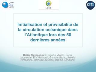 Variabilité décennale en Atlantique Nord ?