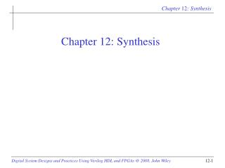 Chapter 12: Synthesis