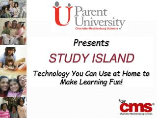 Presents  STUDY ISLAND Technology You Can Use at Home to Make Learning Fun!