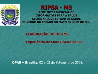 OPAS – Brasília , 02 e 03 de Setembro de 2008.