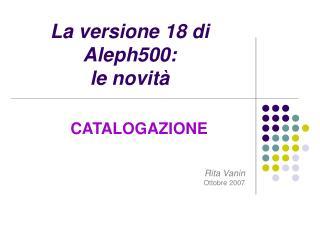 La versione 18 di Aleph500:  le novità