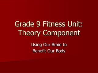 Grade 9 Fitness Unit: Theory Component