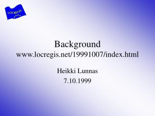 Background locregis/19991007/index.html